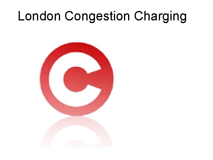 London Congestion Charging Central London Congestion Charging Zone