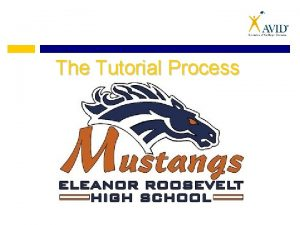 The Tutorial Process What are Tutorials Tutorials are