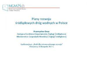 Plany rozwoju rdldowych drg wodnych w Polsce Przemysaw