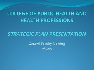 COLLEGE OF PUBLIC HEALTH AND HEALTH PROFESSIONS STRATEGIC