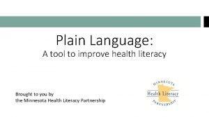 Plain Language A tool to improve health literacy