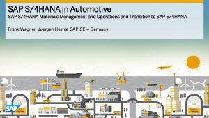 SAP S4 HANA in Automotive SAP S4 HANA