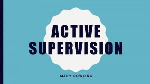 ACTIVE SUPERVISION MARY DOWLING HEAD START CHILD SUPERVISION