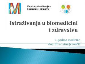 Katedra za istraivanja u biomedicini i zdravstvu Istraivanja