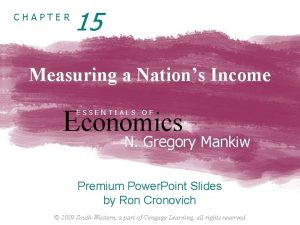 CHAPTER 15 Measuring a Nations Income Economics ESSENTIALS