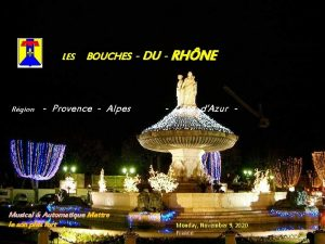 LES Rgion BOUCHES DU RHNE Provence Alpes Musical