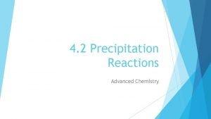 4 2 Precipitation Reactions Advanced Chemistry Precipitation Reactions