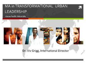 MA in TRANSFORMATIONAL URBAN LEADERSHIP Azusa Pacific University