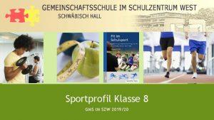 Sportprofil Klasse 8 GMS IM SZW 201920 Sportprofil