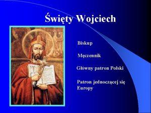 wity Wojciech Biskup Mczennik Gwny patron Polski Patron