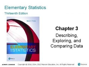 Elementary Statistics Thirteenth Edition Chapter 3 Describing Exploring