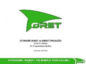 OTOMOBL ROBOT ve ENERJ TOPLULUU ROBOT GRUBU Pic