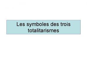 Les symboles des trois totalitarismes Le symbole fasciste