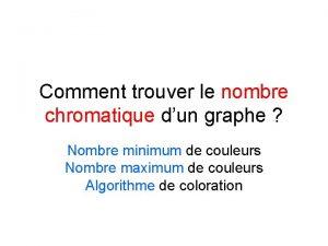 Comment trouver le nombre chromatique dun graphe Nombre