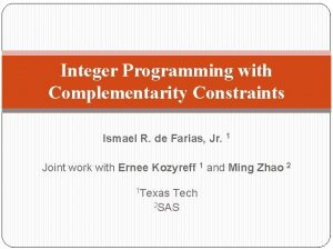 Integer Programming with Complementarity Constraints Ismael R de