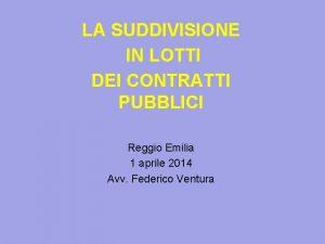 LA SUDDIVISIONE IN LOTTI DEI CONTRATTI PUBBLICI Reggio