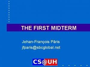 THE FIRST MIDTERM JehanFranois Pris jfparissbcglobal net MATERIALS