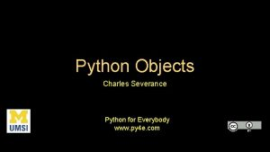 Python Objects Charles Severance Python for Everybody www