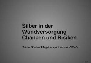 Silber in der Wundversorgung Chancen und Risiken Tobias