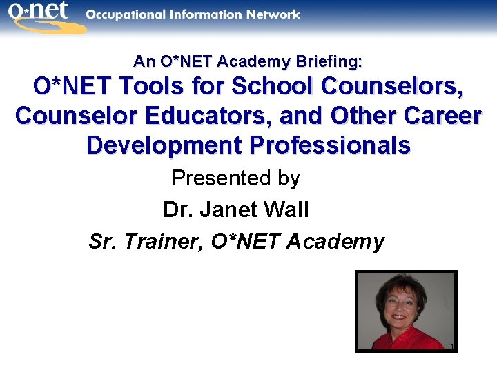 An ONET Academy Briefing ONET Tools for School