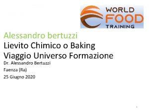 Alessandro bertuzzi Lievito Chimico o Baking Viaggio Universo