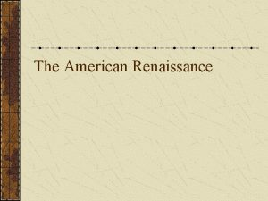 The American Renaissance American writers claim a national