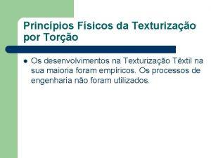 Princpios Fsicos da Texturizao por Toro l Os