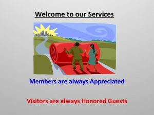 Welcome to our Services Members are always Appreciated