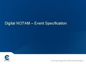 Digital NOTAM Event Specification Digital NOTAM Event Specification