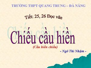 TRNG THPT QUANG TRUNG NNG Cu hin chiu