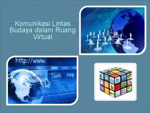 Komunikasi Lintas Budaya dalam Ruang Virtual Budaya Komunikasi