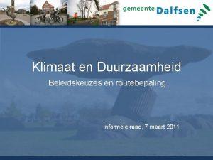 Klimaat en Duurzaamheid Beleidskeuzes en routebepaling Informele raad