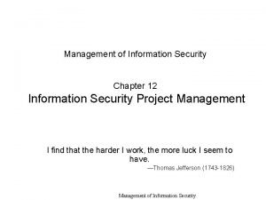 Management of Information Security Chapter 12 Information Security