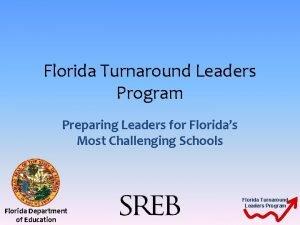 Florida Turnaround Leaders Program Preparing Leaders for Floridas