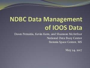 NDBC Data Management of IOOS Data Dawn Petraitis