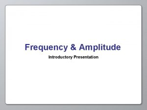 Frequency Amplitude Introductory Presentation Opening Activity In Clap