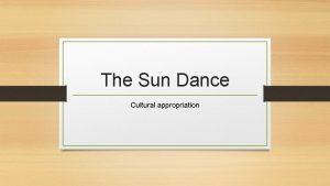 The Sun Dance Cultural appropriation The Sun Dance