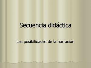 Secuencia didctica Las posibilidades de la narracin HODJA