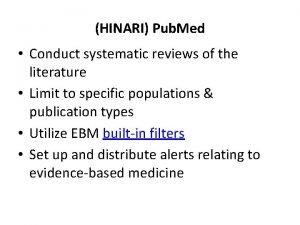 HINARI Pub Med Conduct systematic reviews of the