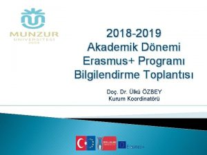 2018 2019 Akademik Dnemi Erasmus Program Bilgilendirme Toplants