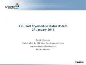 ANL HWR Cryomodule Status Update 27 January 2015