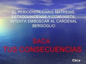 EL PERIODISTA CHRIS MATHEWS ESTADOUNIDENSE Y COMUNISTA INTENTA