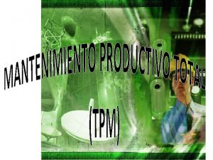 MANTENIMIENTO PRODUCTIVO TOTAL TPM INTRODUCCION En Japn Deming