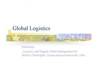 Global Logistics Reference Logistics and Supply Chain Management