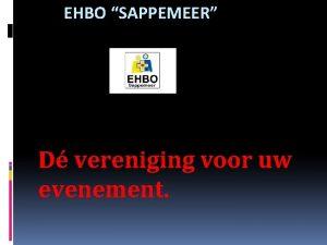 EHBO SAPPEMEER D vereniging voor uw evenement Waarom