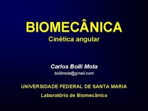 BIOMEC NICA Cintica angular Carlos Bolli Mota bollimotagmail
