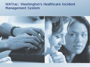WATrac Washingtons Healthcare Incident Management System Meeting Agenda
