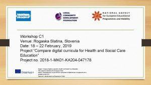 Workshop C 1 Venue Rogaska Slatina Slovenia Date