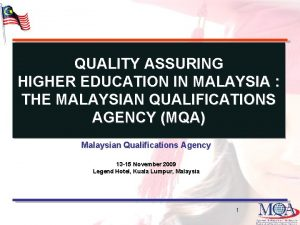 QUALITY ASSURING HIGHER EDUCATION IN MALAYSIA THE MALAYSIAN