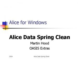 Alice for Windows Alice Data Spring Clean Martin